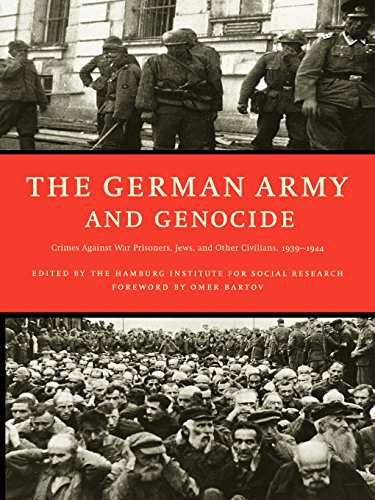 The German Army and Genocide: Crimes Against War Prisoners, Jews, and Other Civilians in the East, - Of Jews And Germans Hamburg