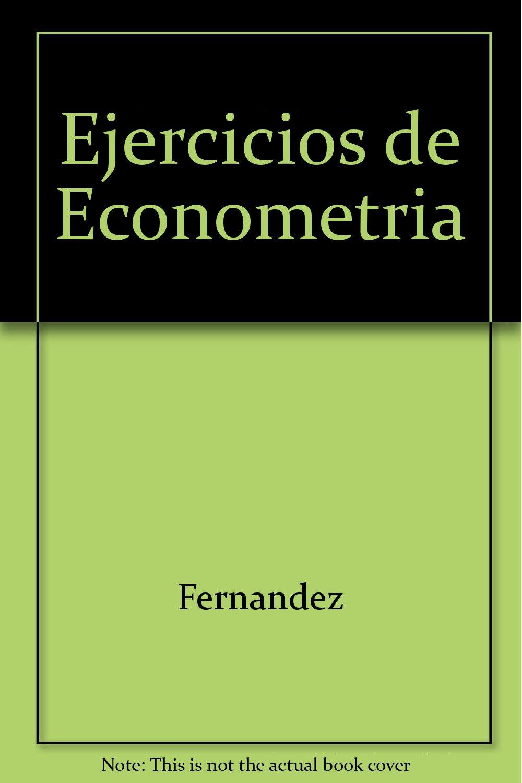 Ejrcicios de econometria Tapa blanda – 15 jun 2004 Fernandez Sainz Pilar Gonzalez Casimiro Marta Regulez Castillo Paz Moral Zuazo