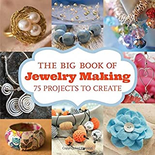 Book Cover: The Big Book of Jewelry Making: 73 Projects to Make