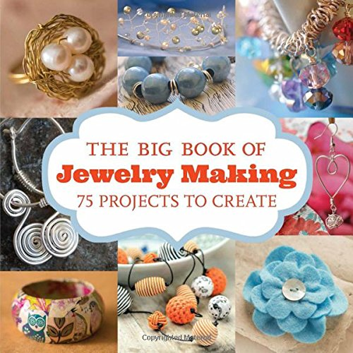 The Big Book of Jewelry Making: 73 Projects to ()