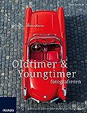 Oldtimer & Youngtimer fotografieren: Autos und Motorräder richtig in Szene setzen (German Edition)