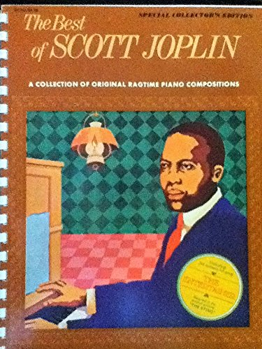 Joplin Collection - THE BEST OF SCOTT JOPLIN A COLLECTION OF ORIGINAL RAGTIME PIANO COMPOSITIONS SPECIAL COLLECTOR'S EDITION Sheet Music 1973