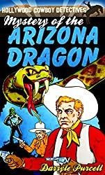 Mystery of the Arizona Dragon (Hollywood Cowboy Detectives)