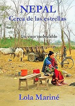 NEPAL, CERCA DE LAS ESTRELLAS (Spanish Edition) by [Mariné, Lola]