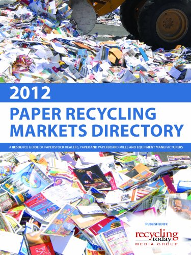 Paper Recycling Markets Directory 2012: A Resource Guide of Paperstock Dealers, Paper and Paperboard Mills and Equipment Manufacturers