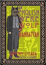 AN ENGLISH WEREWOLF IN MANHATTAN: Antonio Lozada's Tales Fantastic & Bizarre