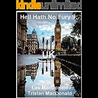 Hell Hath No Fury 9: UK