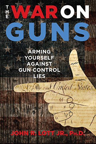 The War on Guns: Arming Yourself Against Gun Control Lies cover