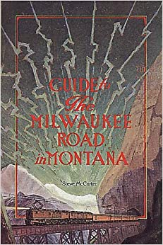 Guide to the Milwaukee Road in Montana by Steve McCarter (1992-09-02)