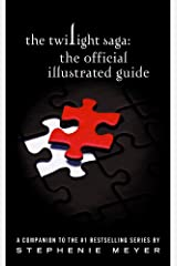 The Twilight Saga: The Official Illustrated Guide Hardcover