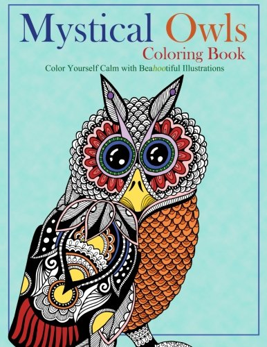 Mystical Owls Coloring Book: Color Yourself Calm with Beahootiful Illustrations [Ocean Offering] (Tapa Blanda)