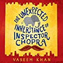 The Unexpected Inheritance of Inspector Chopra Audiobook by Vaseem Khan Narrated by Sartaj Garewal