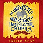The Unexpected Inheritance of Inspector Chopra | Vaseem Khan