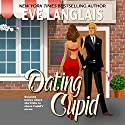 Dating Cupid Audiobook by Eve Langlais Narrated by Marie Smith