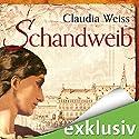 Schandweib Hörbuch von Claudia Weiss Gesprochen von: Robert Frank