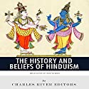 Religions of the World: The History and Beliefs of Hinduism Audiobook by  Charles River Editors Narrated by Todd Van Linda