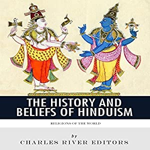 Religions of the World: The History and Beliefs of Hinduism Audiobook
