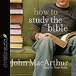 How to Study the Bible | John MacArthur