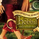 The Spiritual World of the Hobbit Audiobook by James Stuart Bell Narrated by Wayne Shepherd