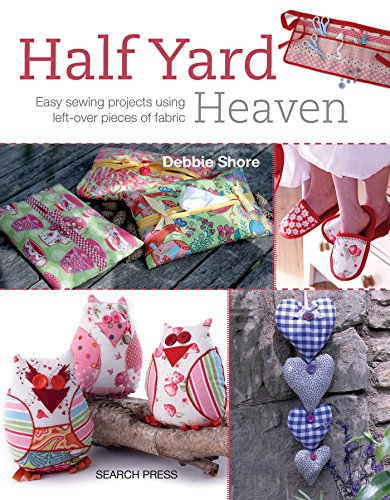 Craft Sewing Ideas - Half Yard# Heaven: Easy sewing projects using leftover pieces of fabric