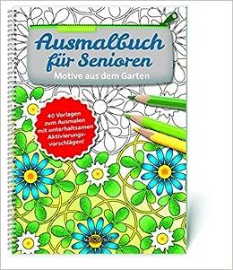 Ausmalbuch Für Senioren Motive Aus Dem Garten 40 Vorlagen Zum