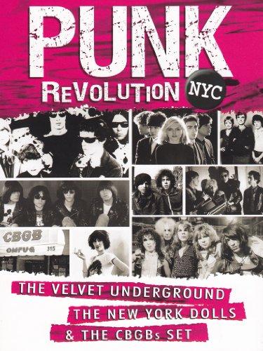 Punk Revolution NYC: The Velvet Underground, The New York Dolls And The CBGBs ()