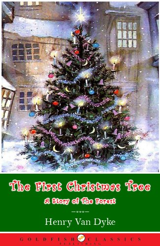 the first christmas tree a story of the forest classic christmas childrens book annotated
