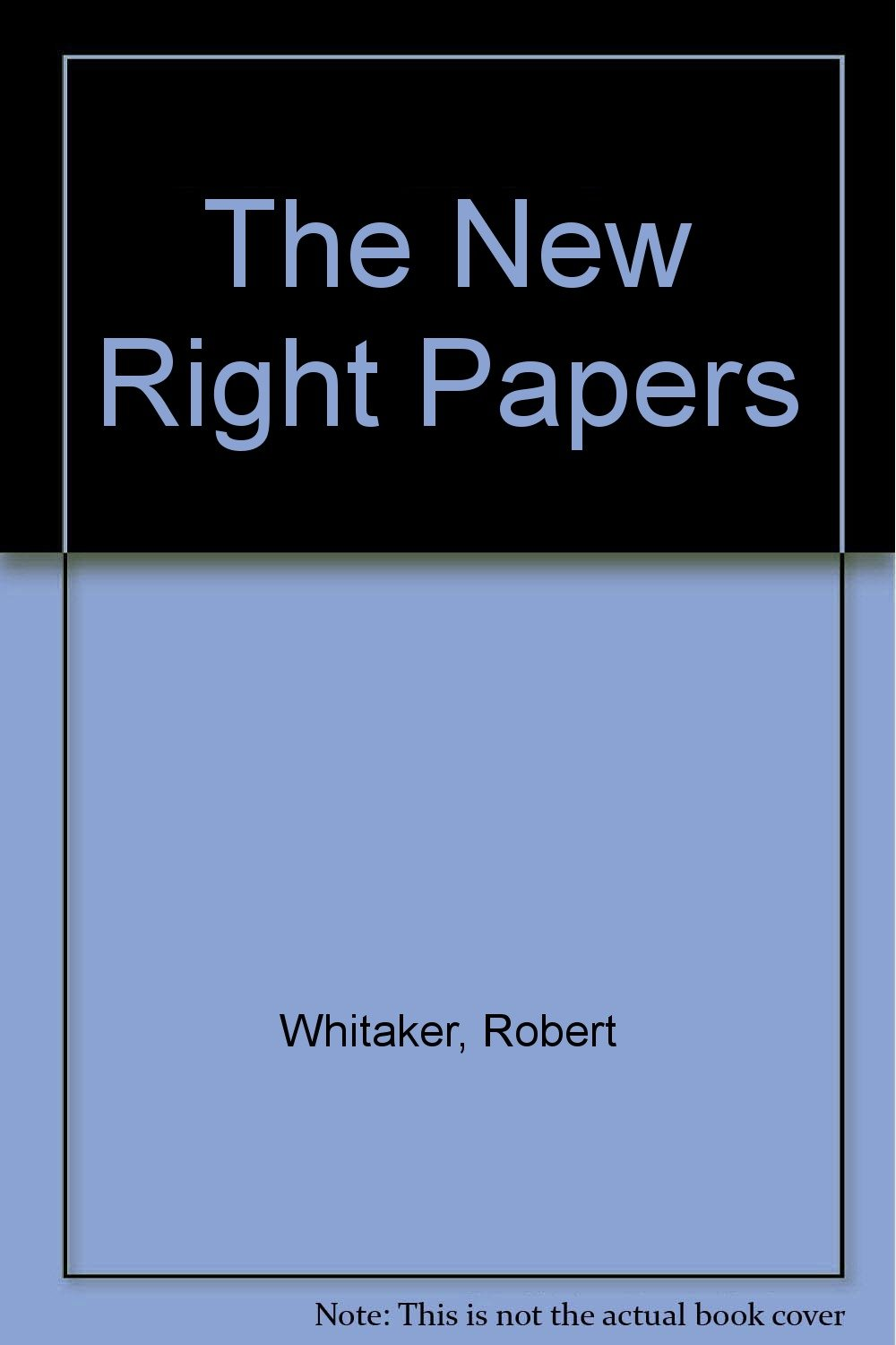 The New Right Papers: Robert Whitaker: 9780312569273: Amazon: Books