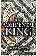 An Accidental King by Mark Patton (2013-03-23)