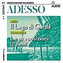 ADESSO Audio - Il Lago di Garda. 4/2018: Italienisch lernen Audio - Der Gardasee Hörbuch von div. Gesprochen von: div.