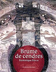 Brume de cendres par Dominique Douay