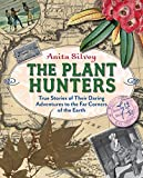 img - for The Plant Hunters: True Stories of Their Daring Adventures to the Far Corners of the Earth book / textbook / text book