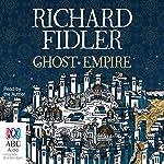 Ghost Empire | Richard Fidler