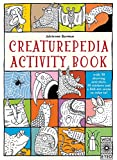 Creaturepedia Activity Book: With 30 Drawing Activities, 50 Stickers and a Fold-Out Scene to Color In!