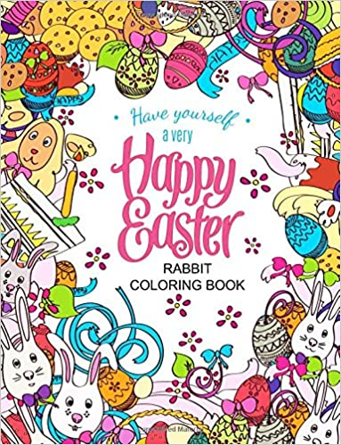 Amazon Easter Rabbit Coloring Book Designs For Adults TeensKids And Children Of All Ages 9781544979274 Books
