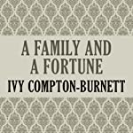 A Family and a Fortune   Ivy Compton-Burnett