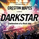 Dark Star: Confessions of a Rock Idol: Rock Star Chronicles Audiobook by Creston Mapes Narrated by Troy Klein