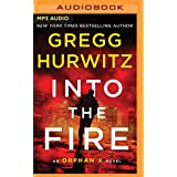 Into the Fire: An Orphan X Novel (Evan Smoak)