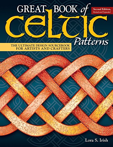 Pdf Home Great Book of Celtic Patterns, Second Edition, Revised and Expanded: The Ultimate Design Sourcebook for Artists and Crafters (Fox Chapel Publishing) 200 Original Patterns with Celtic Braids & Knots