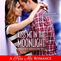 Kiss Me in the Moonlight: Destined for Love: Europe Audiobook by Lindzee Armstrong Narrated by Stacey Glemboski