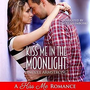 Kiss Me in the Moonlight Audiobook