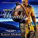 Rescuing Wendy: Delta Force Heroes, Book 8 Hörbuch von Susan Stoker Gesprochen von: Stella Bloom