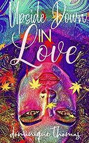 Upside Down In Love (love emotions  Book 1)