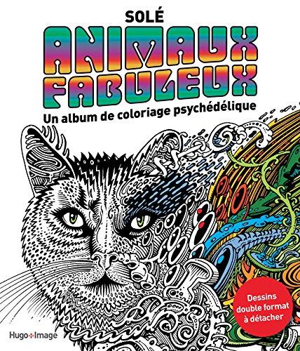Animaux fabuleux : Un album de coloriage psychédélique