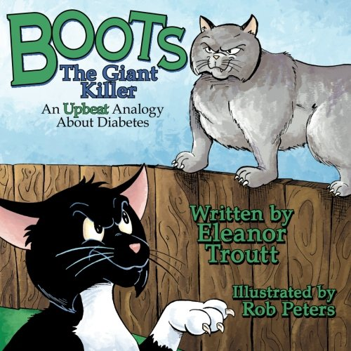 Boots the Giant Killer: An Upbeat Analogy About Diabetes (You Can Do It!) (Volume 3) ebook