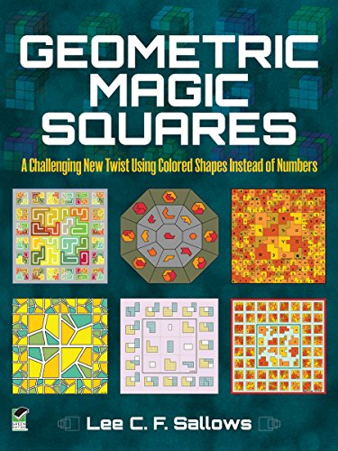Geometric Magic Squares: A Challenging New Twist Using Colored Shapes Instead of Numbers (Dover Recreational (Make A Square Puzzle)