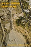 img - for Ancient Jordan from the Air book / textbook / text book
