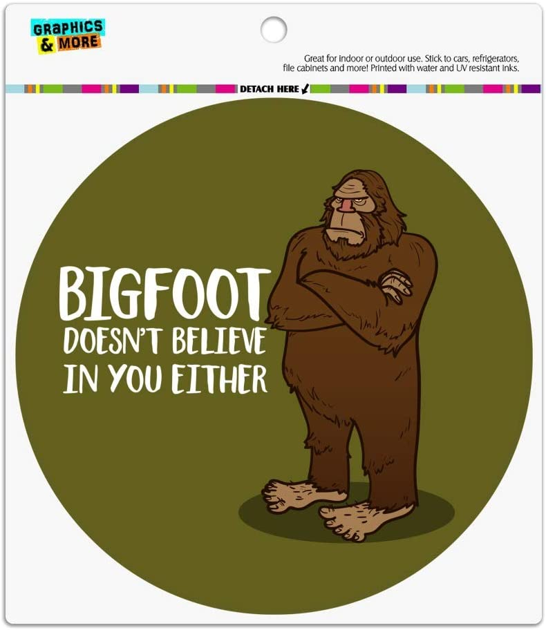 Graphics and More Bigfoot Doesn't Believe in You Either Automotive Car Refrigerator Locker Vinyl Circle Magnet