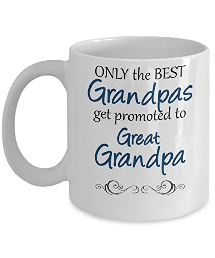 56959ee9956 Only The Best Grandpas Get Promoted To Great Grandpa - 11oz Dad Papa Coffee  Cocoa Tea