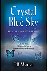 Crystal Blue Sky - Book Two in the White Bird Series Kindle Edition